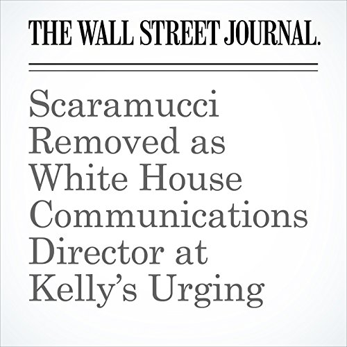 Scaramucci Removed as White House Communications Director at Kelly's Urging copertina