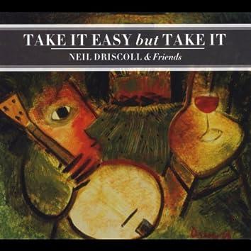 Take It Easy but Take It