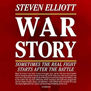 War Story     Sometimes the Real Fight Starts after the Battle              Written by:                                                                                                                                 Steven Elliott                               Narrated by:                                                                                                                                 Chris Abell                      Length: 9 hrs and 28 mins     Not rated yet     Overall 0.0