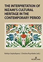 The Interpretation of Nizami's Cultural Heritage in the Contemporary Period: Shared Past and Cultural Legacy in the Transition Fromthe Prism of National Literature Criteria