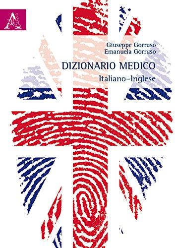Dizionario medico italiano-inglese. Ediz. bilingue