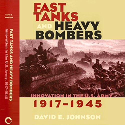 Fast Tanks and Heavy Bombers audiobook cover art