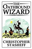 The Oathbound Wizard (Wizard in Rhyme)