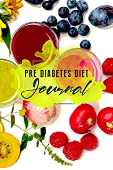 Pre Diabetes Diet Journal For Older People  No-Sugar Meal Planner To Avoid Diabetic Diseases | Perfect Gift For Your Grandparents