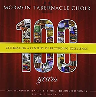 100 Years-The Most Requested Songs by MORMON TABERNACLE CHOIR & VOCAL MAJORITY