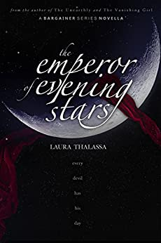 The Emperor of Evening Stars (The Bargainer Book 2.5) by [Laura Thalassa]