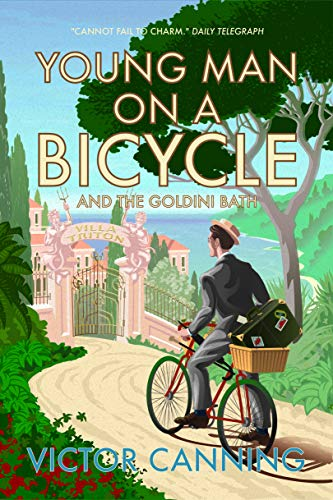 Young Man on a Bicycle: and The Goldini Bath (Classic Canning Book 10)