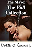 The Slave: The Complete Collection (Erica's Slave Book 22)