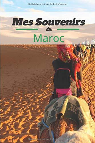 Mes souvenirs du Maroc 🇲🇦️: Carnet de voyage au Maroc   Visitez les - Hauts lieux touristiques - du Maroc   Gardez en souvenir vos bons moments   Format 15 x 23 cm - contient des fiches à remplir