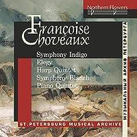 Francoise Choveaux: Symphony Indigo, Elegy for Cello, Quintet for Harp and String Quartet