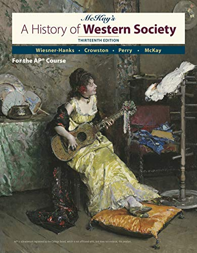 Compare Textbook Prices for A History of Western Society Since 1300 for AP® Thirteenth Edition ISBN 9781319221638 by McKay, John P.,Crowston, Clare Haru,Wiesner-Hanks, Merry E.,Perry, Joe