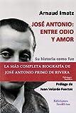 José Antonio: entre odio y amor