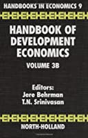 Handbook of Development Economics (Volume 3B) (Handbook of Development Economics, Volume 3B)