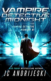Vampire Detective Midnight: A Science Fiction Vampire Detective Novel by [JC Andrijeski]