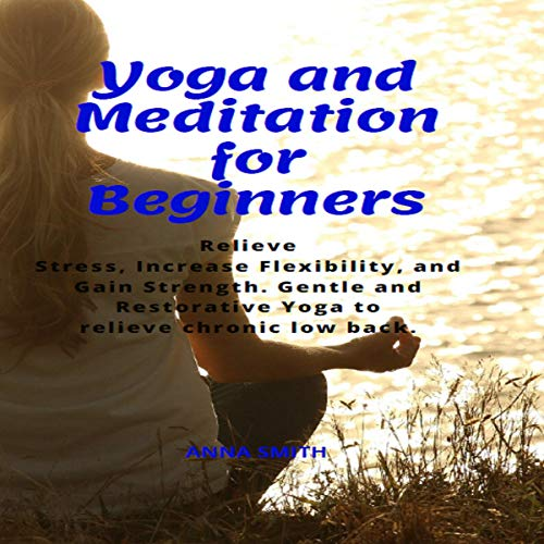 Yoga and Meditation for Beginners cover art