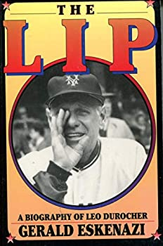 The Lip: A Biography of Leo Durocher 0688140726 Book Cover