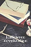 Halloween novelization (halloween theme): lined notebook with 100 pages - journal for travel, work or school - take it anywhere (6'' x 9'')