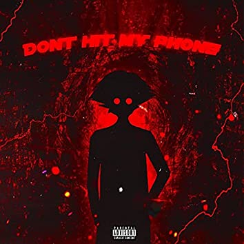 Don't Hit My Phone (feat. Kid Sway)