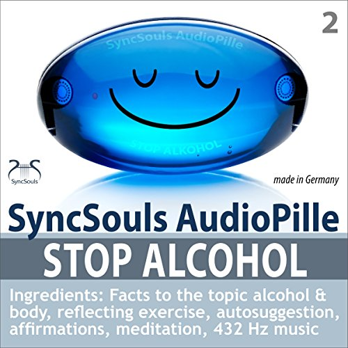 Stop Alcohol! SyncSouls AudioPille for a Healthy Life without Alcohol cover art