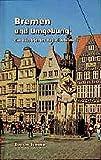 Bremen und Umgebung: Ein illustriertes Reisehandbuch - Eva Missler