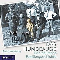 Das Hundeauge: Eine deutsche Familiengeschichte