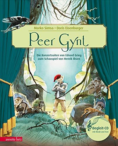 Peer Gynt: Die Konzertsuiten von Edvard Grieg zum Schauspiel von Henrik Ibsen (Das musikalische Bilderbuch mit CD im Buch)