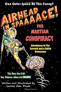 Airhead in Space, The Martian Conspiracy: Adventures In The Seventh and a Halfth Dimension