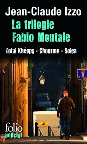 La trilogie Fabio Montale : Total Khéops ; Chourmo ; Solea