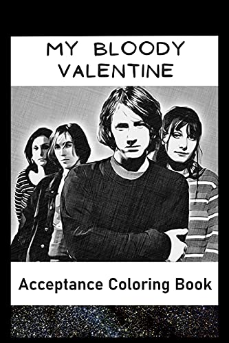 Acceptance Coloring Book: Awesome My Bloody Valentine inspired coloring book for aspiring artists and teens. Both Fun and Educational.