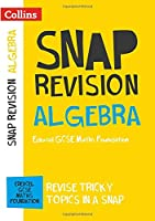 Algebra (for Papers 1, 2 and 3): Edexcel GCSE Maths Foundation (Collins Snap Revision - For the 2017 Exams)