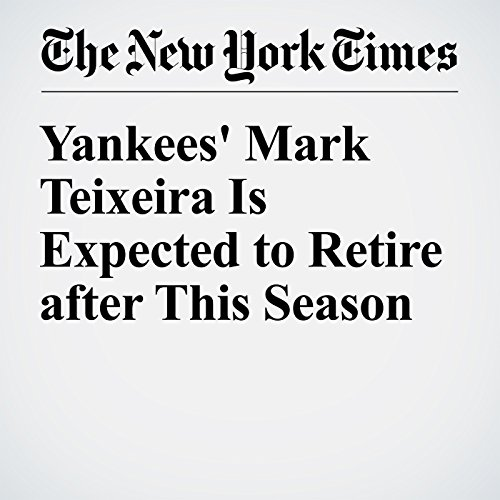 Yankees' Mark Teixeira Is Expected to Retire after This Season audiobook cover art