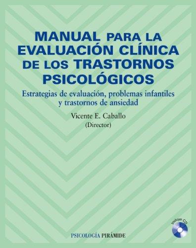 Manual para la evaluación clínica de los trastornos psicológicos: Estrategias de evaluación, problemas infantiles y trastornos de ansiedad (Psicología) - 9788436819984