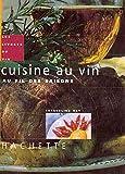 Cuisine au vin au fil des saisons