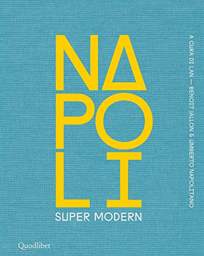 Napoli super modern. Ediz. illustrata