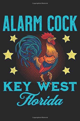 Alarm Cock Key West Florida: Blank Lined Journal Gift, 6x9, Key West Florida Alarm Clock Chicken Rooster Souvenir