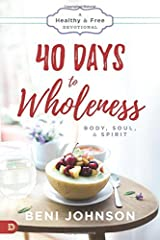 40 Days to Wholeness: Body, Soul, and Spirit: A Healthy and Free Devotional Kindle Edition