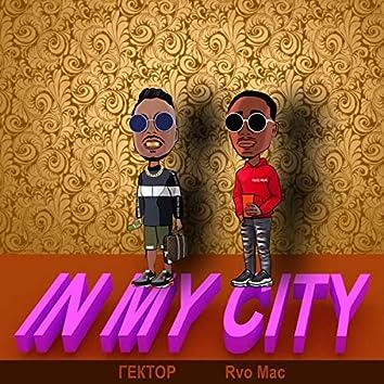 In My City (feat. Rvo Mac)