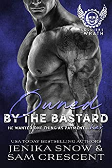 Owned by the Bastard (The Soldiers of Wrath MC, 1) (The Soldiers of Wrath MC Series) by [Jenika Snow, Sam Crescent]