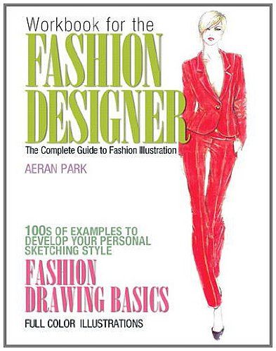 Workbook for the Fashion Designer: The Complete Guide to Fashion Illustration