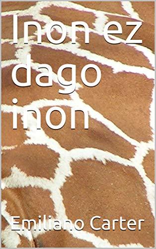 Inon ez dago inon (Basque Edition)