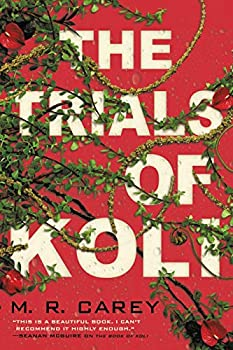The Trials of Koli by M.R. Carey science fiction and fantasy book and audiobook reviews