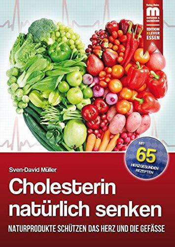 Cholesterin natürlich senken: Naturprodukte schützen das Herz und die Gefäße