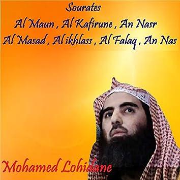 Sourates Al Maun , Al Kafirune , An Nasr , Al Masad , Al ikhlass , Al Falaq , An Nas (Quran)