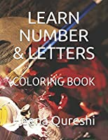 LEARN NUMBER & LETTERS: COLORING BOOK