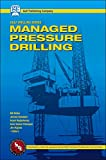 Managed Pressure Drilling: Equipment and Operations (Gulf Drilling Guides)