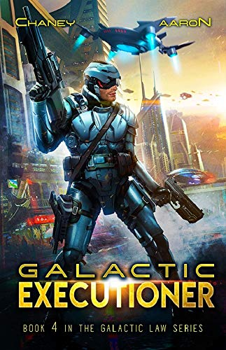 Galactic Executioner: A Military Scifi Thriller (The Galactic Law Series Book 4)