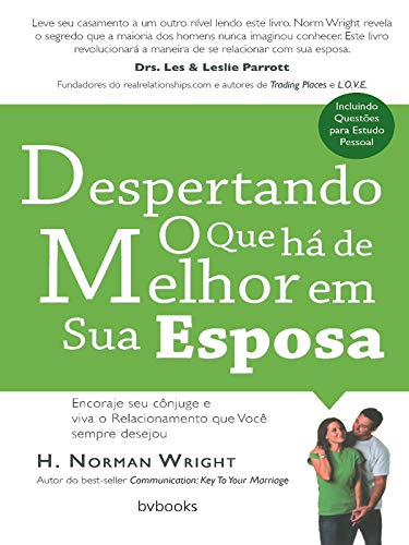 Despertando o que Há de Melhor em sua Esposa (Portuguese Edition)