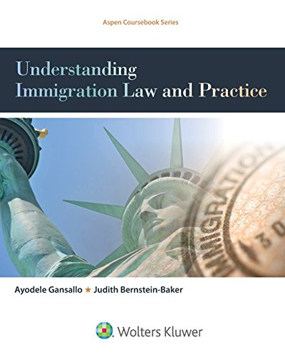 Compare Textbook Prices for Understanding Immigration Law and Practice Aspen College Series  ISBN 9781454850380 by Gansallo, Ayodele,Bernstein-Baker, Judith