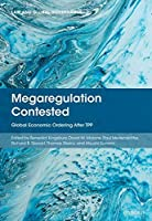 Megaregulation Contested: Global Economic Ordering After TPP (Law and Global Governance)