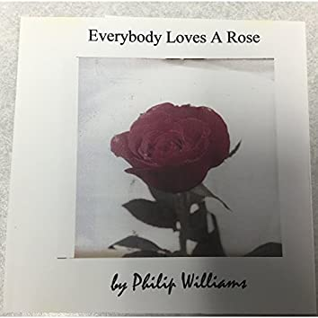 Everybody Loves a Rose